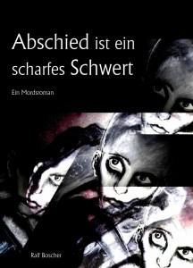 Ralf_Boscher_Krimi_Mordsroman_Abschied