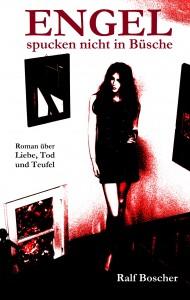 Engel spucken nicht in Büsche: Roman über Liebe, Tod und Teufel - Cover der für das eBook bearbeiteten 2. Auflage